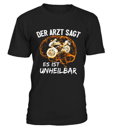 """# Der arzt sagt es ist unheilbar .  Nur für kurze Zeit!***Letzter Tag - Letzte Chance deines zu kaufen***Relaunched aufgrund starker Nachfrage!LIMITIERTE AUFLAGE""""der arzt sagt es ist unheilbar""""T-Shirt.Store:https://www.teezily.com/stores/german-bikersGarantierte sichere ZahlungKlickJETZT KAUFENund wähl deine Größe, Farbe und Stil und bestell noch heute!For support, contact: (+33) 9 75 18 33 77, Email : support@teezily.com"""