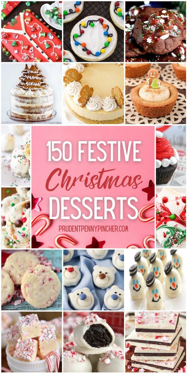 150 Festive Christmas Desserts In 2020 Festive Christmas Dessert Christmas Desserts Christmas Food Desserts