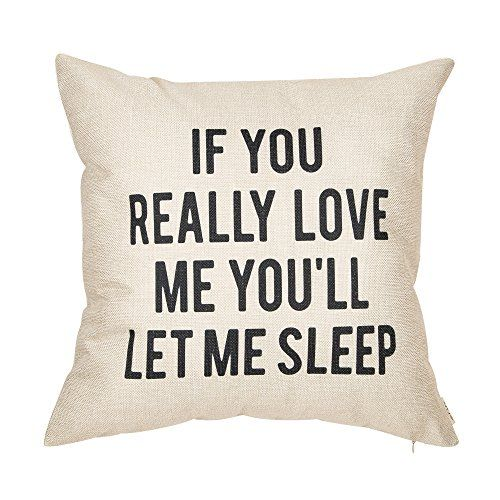 Fjfz If You Really Love Me You'll Let Me Sleep Lover Quote Cotton Linen Home Decorative Throw Pillow Case Cushion Cover for Sofa Couch, 18″ x 18″