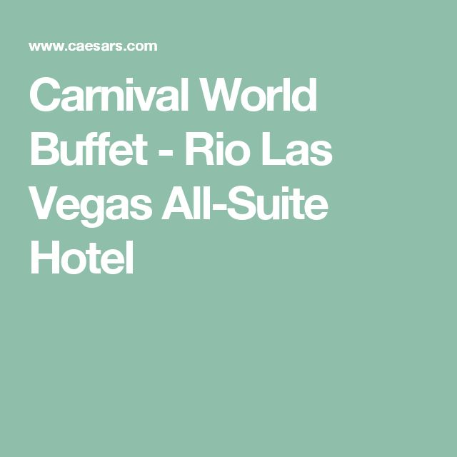 Carnival World Buffet - Rio Las Vegas All-Suite Hotel