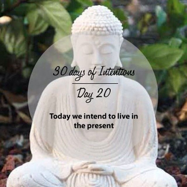 Day 20: 30 days of intentions. Today we intend to live in the present #buddha #dailyintention #affirmation #stralastyle
