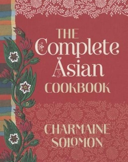 The Complete Asian Cookbook - Charmaine Solomon the bible of asian cooking!!!