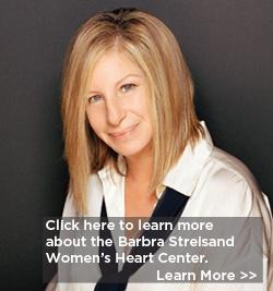 Barbra Streisand Women's Heart Center - Cedars-Sinai