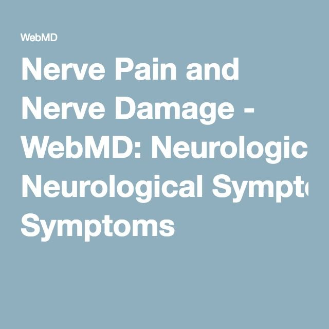 Nerve Pain and Nerve Damage - WebMD: Neurological Symptoms
