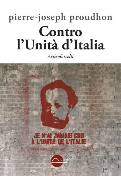 """""""Contro l'Unità d'Italia"""", dalla penna di un grande filosofo francese."""