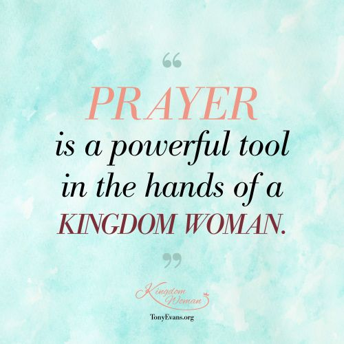 ☎️Prayer is a powerful tool in the hands of a Kingdom Woman. - Tony Evans &…