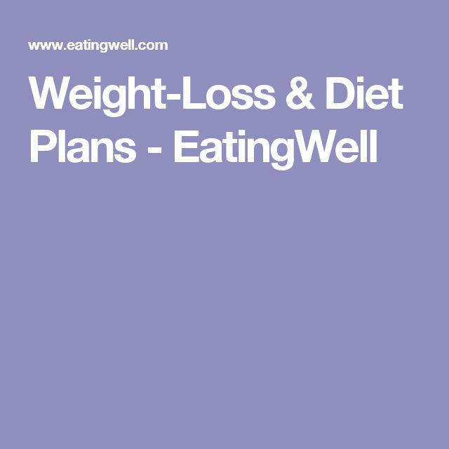 Weight-Loss & Diet Plans - EatingWell
