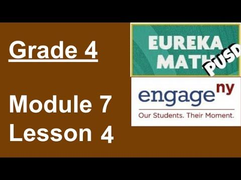 Eureka Math Grade 4 Module 7 Lesson 4