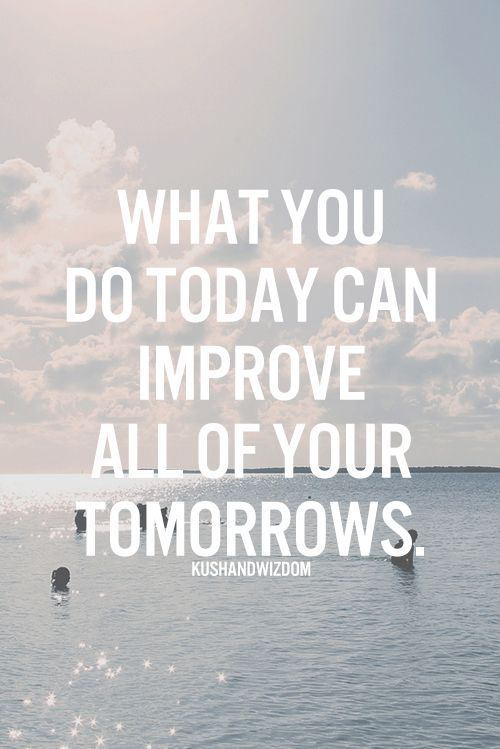 What you do today can improve all of your tomorrows // 25 quotes that will motivate you to stop procrastinating - the PumpUp Blog