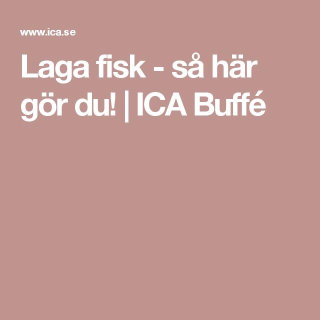 Laga fisk - så här gör du!   ICA Buffé