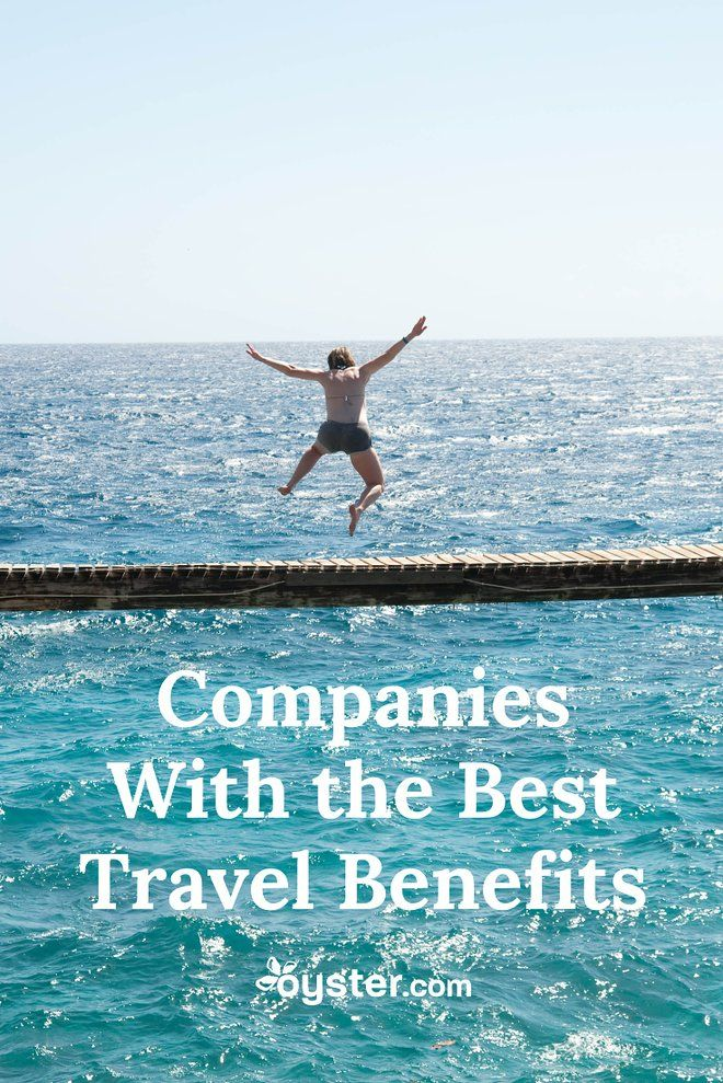 9 Companies With The Best Travel Benefits Travel Benefits Best