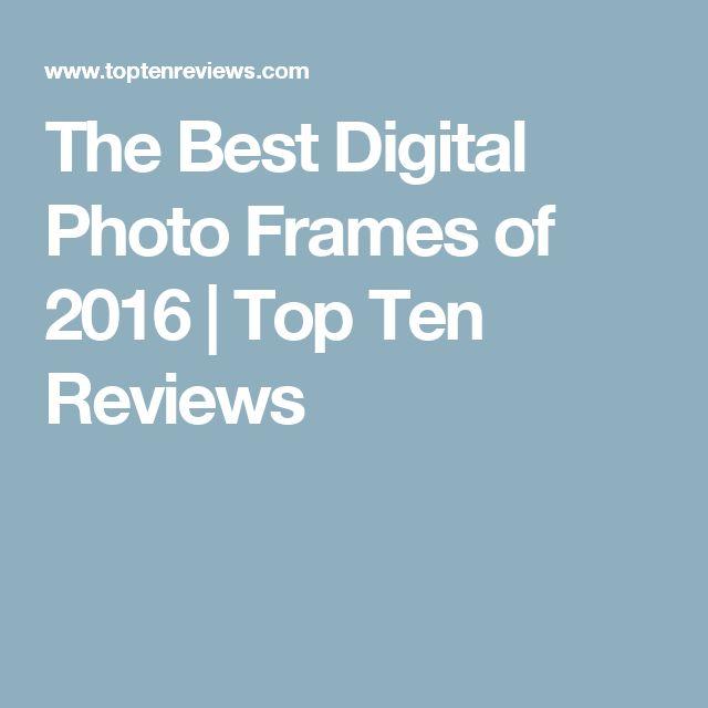The Best Digital Photo Frames of 2016 | Top Ten Reviews
