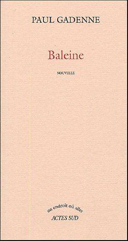 """#littérature #nouvelle : Baleine de Paul Gadenne. Publié dans la revue Empédocle que dirigeait Albert Camus, ce texte de Paul Gadenne fut repris par Actes Sud en 1982 et il connut un succès qui lui valut ensuite plusieurs rééditions. En voici une nouvelle qui correspond avec la parution du 150e numéro de la collection """"un endroit où aller"""", créée en 1995 avec le désir de donner à l'écriture le rôle premier qui est le sien dans le déploiement des multiples sens constitutifs d'une œuvre. H. N."""