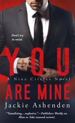 You Are Mine : Nine Circles - Jackie Ashenden