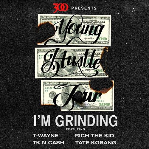 """Young Hustle Team drops this new single called""""I'm Grindin."""" In preparation for theYoung Hustle Tour, kicking off this Friday in Houston,T-Wayne,TK-N-Cash,Tate Kobang, &…"""