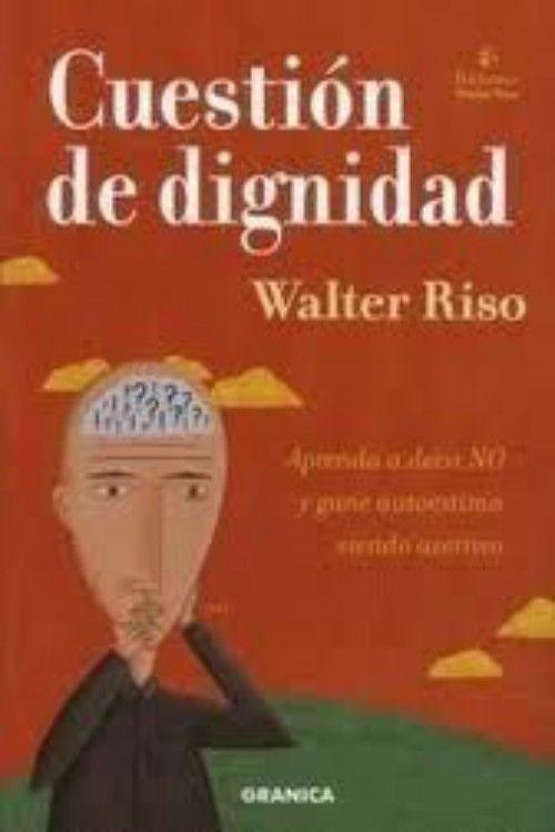 Cuestion de dignidad – Walter Riso en PDF | Libros Gratis