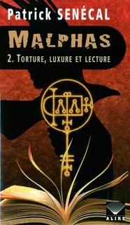 Malphas t02:torture,luxure et lecture
