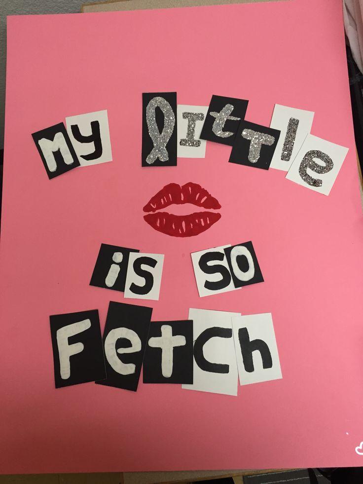 Mean Girls - Sorority Big / Little Reveal Poster - My Little is so Fetch