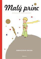 Malý princ - Malá obrazová kniha - Antoine de Saint-Exupéry | Kosmas.cz - internetové knihkupectví