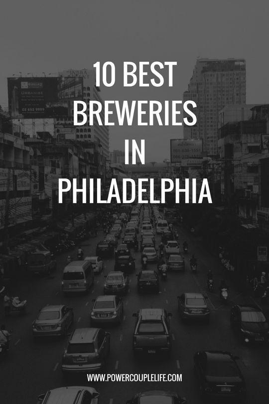 10 Best Breweries in Philadelphia