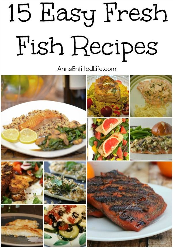 15 Easy Fresh Fish Recipes; here is a great list of innovative, tasty and mouthwatering fresh fish recipes that are also a snap to prepare! Serving a delicious dinner fresh from the sea is easier than you think when you prepare one of these 15 easy fresh fish recipes. http://www.annsentitledlife.com/recipes/15-easy-fresh-fish-recipes/