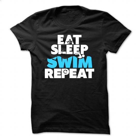 Eat, Sleep, Swim, Repeat - #novelty t shirts #girl hoodies. GET YOURS => https://www.sunfrog.com/Sports/Eat-Sleep-Swim-Repeat.html?60505