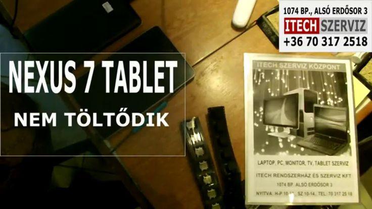 Nexus 7 Tablet javítás, szerviz. Nem tölt, gyenge akku, hamar lemerül, n...