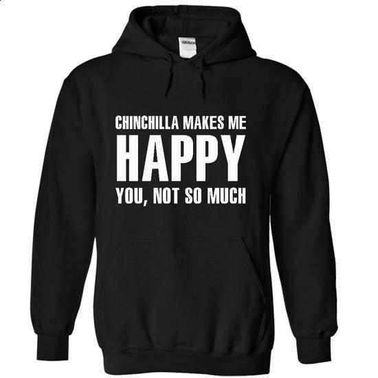 Chinchilla make me happy - #tee shirts #t shirt printer. CHECK PRICE => https://www.sunfrog.com/LifeStyle/Chinchilla-make-me-happy-3410-Black-7522566-Hoodie.html?60505