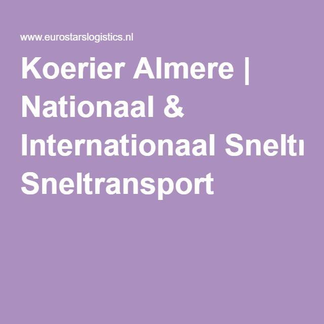 Koerier Almere | Nationaal & Internationaal Sneltransport
