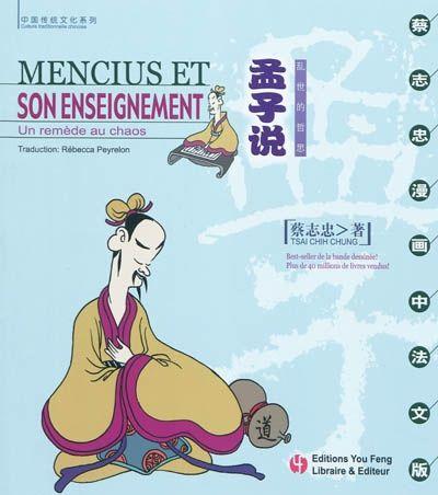 """BD TSA - Mencius et son enseignement : un remède au chaos / C. Tsai. """"La découverte des classiques chinois, fondement d'une philosophie ancestrale, est essentielle pour qui s'intéresse à la Chine, à son histoire, sa société, ses arts et sa pensée. C'est la raison pour laquelle l'humoriste et dessinateur Tsai Chih Chung a eu l'idée de donner vie à cette sagesse chinoise en proposant une série des grands classiques en bande-dessinée""""."""