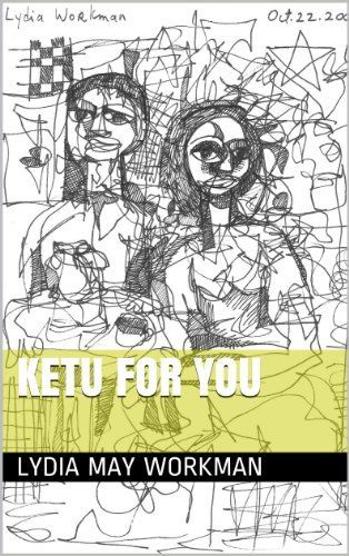 Ketu For You by Lydia May Workman, http://www.amazon.com/dp/B00HUTAENM/ref=cm_sw_r_pi_dp_omw1sb0QB1XBJ