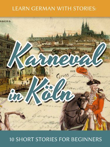 Learn German with Stories: Karneval in Köln - 10 Short Stories for Beginners (Dino lernt Deutsch 3) (German Edition) by André Klein http://www.amazon.com/dp/B00IYGD7NE/ref=cm_sw_r_pi_dp_FXQiwb11SZ1K7