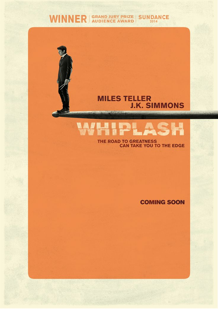 WHIPLASH.  Blood, sweat & tears.  Incredible film.  Heart pounding, visceral, and some amazing one liners to boot.