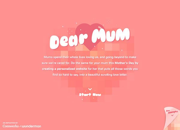 Pastel Backgrounds – use variations of a single hue for a monochromatic color scheme such as Dear Mum. The single color creates a strong visual and contrasts beautifully with white text elements. Paired with just the right typography