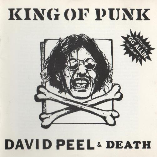 David Peel & Death - King of Punk (GG Allin)