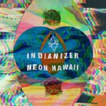 Indianizer  Neon Hawaii