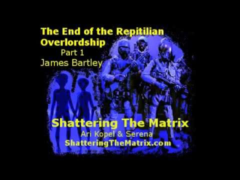 The End of Reptilian Overlordship Part 1 - James Bartley - YouTube