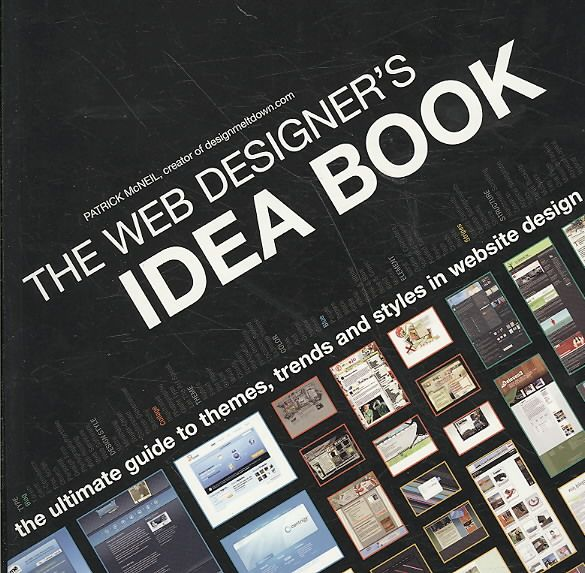 The Web Designer's Idea Book: The Ultimate Guide to Themes, Trends and Styles in Website Design
