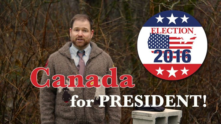 CANADA for President 2016 -