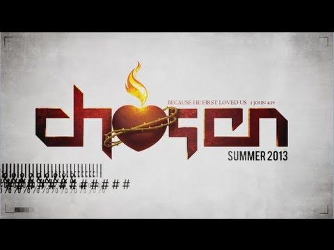 Chosen 2013 Promo - Steubenville Conferences YESSS