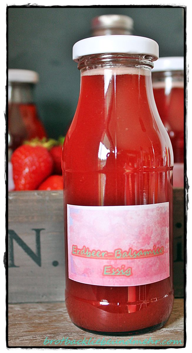 brotbackliebeundmehr - Foodblog - Erdbeer-Balsamico-Essig