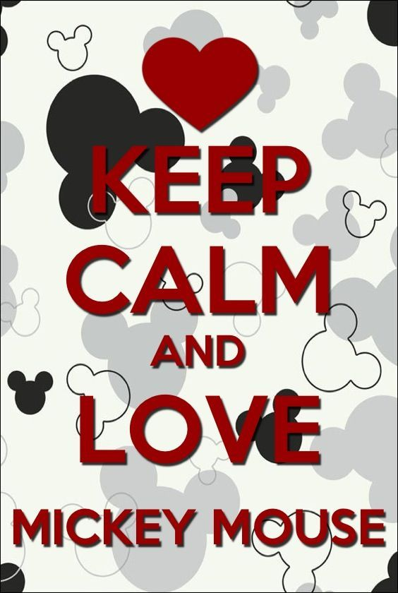 Keep Calm and Love Mickey Mouse! Who loves Mickey? #mickeymouse #HappyBirthdayMickey See Mickey in person by requesting at a quote at http://destinationsinflorida.com/pinterest