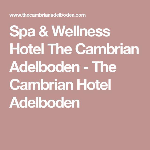 Spa & Wellness Hotel The Cambrian Adelboden - The Cambrian Hotel Adelboden