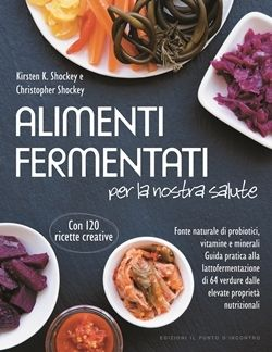 Kirsten K. Shockey e Christopher Shockey, Alimenti fermentati per la nostra salute