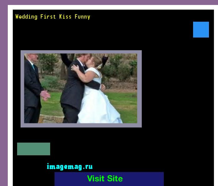 Wedding First Kiss Funny 164122 - The Best Image Search