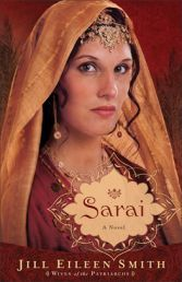 SARAI (# 1 WIVES OF THE PATRIARCHS) JILL EILEEN SMITH. Sarai, the last child of her aged father, is beautiful, spoiled, and used to getting her own way. Even as a young girl, she is aware of the way men look at her, including her half brother Abram.  Available from Available from Faith4U Book and Giftshop, Secunda, SA