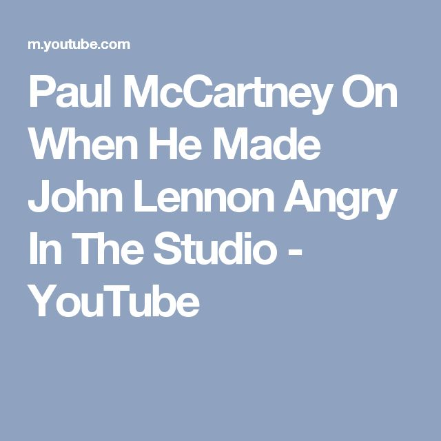 Paul McCartney On When He Made John Lennon Angry In The Studio - YouTube