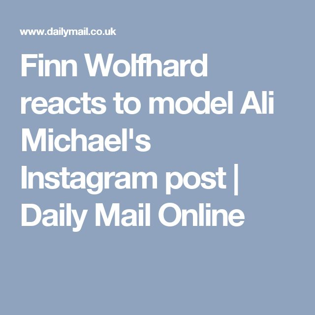 Finn Wolfhard reacts to model Ali Michael's Instagram post   Daily Mail Online