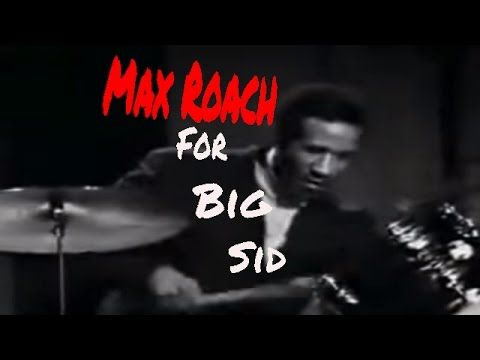 Max Roach For Big Sid - YouTube