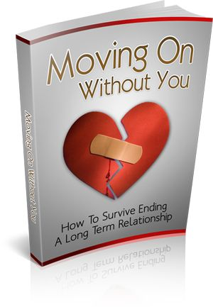 """Moving On Without You Comes with Master Resale/Giveaway Rights! """"If You Still Feel Pain Recalling Your Previous Long Term Relationship ¨C You Need To Read On! This Book Is One Of The Most Valuable Resources In The World When It Comes To Powerful Tips On How to Survive In a Long Relationship!"""""""